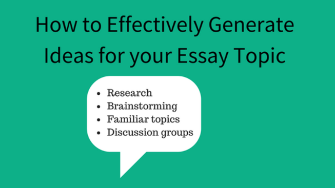How to Generate Ideas for your Essay Topic Effectively