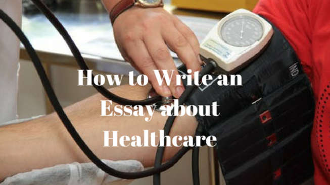 How to Write an Essay about Healthcare